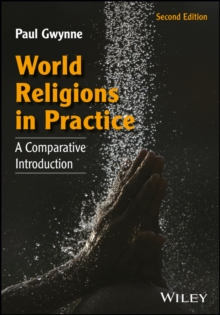 World Religions in Practice : A Comparative Introduction, Paperback Book