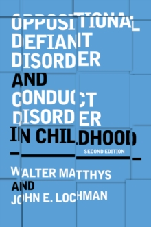 Oppositional Defiant Disorder and Conduct Disorderin Childhood 2E, Paperback Book