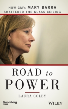 Road to Power : How Gm's Mary Barra Shattered the Glass Ceiling, Hardback Book