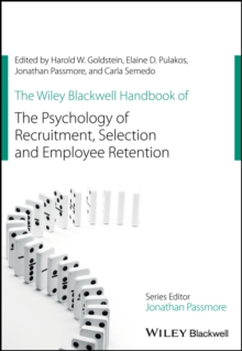 The Wiley Blackwell Handbook of the Psychology of Recruitment, Selection and Employee Retention, Hardback Book