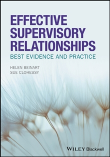 Effective Supervisory Relationships : Best Evidence and Practice, Paperback Book