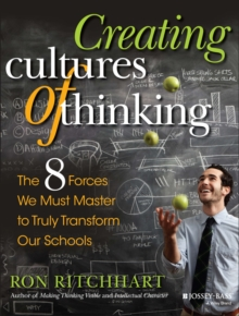 Creating Cultures of Thinking : The 8 Forces We Must Master to Truly Transform Our Schools, Paperback Book