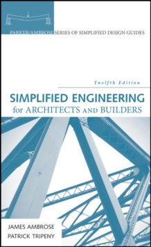 Simplified Engineering for Architects and Builders, 12th Edition, Hardback Book
