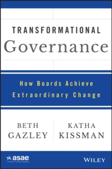 Transformational Governance : How Boards Achieve Extraordinary Change, EPUB eBook