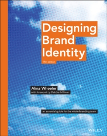 Designing Brand Identity : An Essential Guide for the Whole Branding Team, Hardback Book