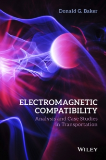 Electromagnetic Compatibility : Analysis and Case Studies in Transportation, Hardback Book
