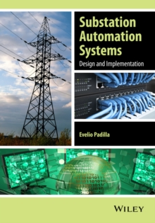 Substation Automation Systems : Design and Implementation, Hardback Book