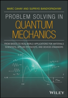 Problem Solving in Quantum Mechanics : From Basics to Real
