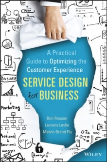 Service Design for Business : A Practical Guide to Optimizing the Customer Experience, Hardback Book