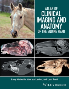 Atlas of Clinical Imaging and Anatomy of the Equine Head, Hardback Book