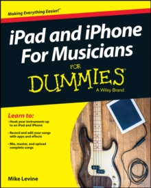 Ipad & Iphone for Musicians for Dummies, Paperback / softback Book