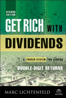 Get Rich with Dividends : A Proven System for Earning Double-Digit Returns, Hardback Book