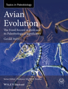 Avian Evolution : The Fossil Record of Birds and its Paleobiological Significance, Hardback Book