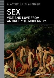 Sex : Vice and Love from Antiquity to Modernity, Paperback Book