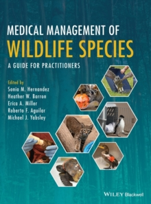 Medical Management of Wildlife Species : A Guide for Veterinary Practitioners, Hardback Book