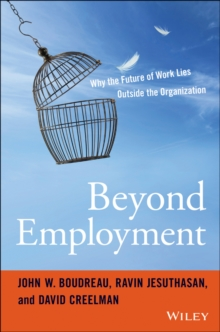 Lead the Work : Navigating a World Beyond Employment, Hardback Book