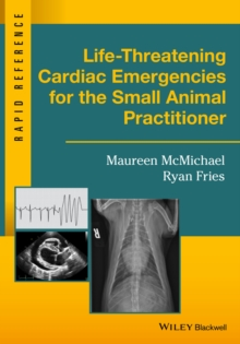 Life-Threatening Cardiac Emergencies for the Small Animal Practitioner, Paperback Book