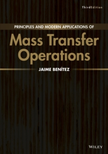 Principles and Modern Applications of Mass Transfer Operations, Hardback Book