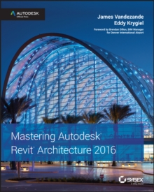 Mastering Autodesk Revit Architecture 2016, PDF eBook