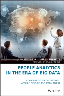 People Analytics in the Era of Big Data : Changing the Way You Attract, Acquire, Develop, and Retain Talent, Hardback Book
