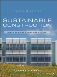 Sustainable Construction : Green Building Design and Delivery, Fourth Edition, Hardback Book