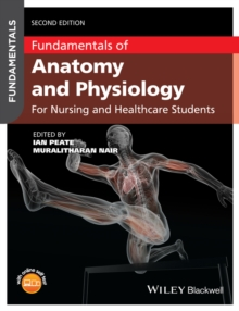 Fundamentals of Anatomy and Physiology : For Nursing and Healthcare Students, Paperback / softback Book