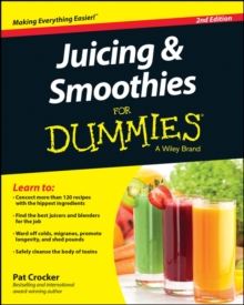 Juicing & Smoothies for Dummies, 2nd Edition, Paperback Book