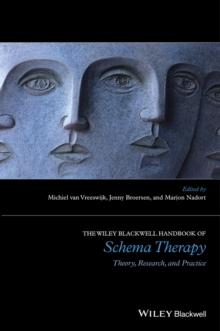 The Wiley-Blackwell Handbook of Schema Therapy : Theory, Research, and Practice, Paperback / softback Book