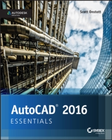 AutoCAD 2016 and AutoCAD LT 2016 Essentials : Autodesk Official Press, Paperback / softback Book