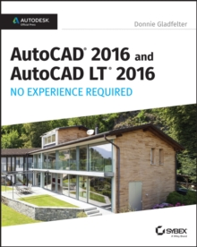 AutoCAD 2016 and AutoCAD LT 2016 No Experience Required : Autodesk Official Press, Paperback / softback Book