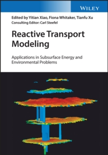 Reactive Transport Modeling : Applications in Subsurface Energy and Environmental Problems, Hardback Book