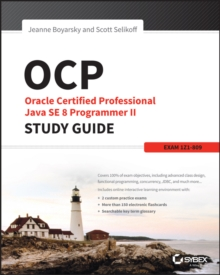 OCP: Oracle Certified Professional Java SE 8 Programmer II Study Guide : Exam 1Z0-809, Paperback / softback Book