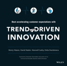 Trend-Driven Innovation : Beat Accelerating Customer Expectations, Paperback / softback Book