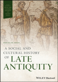 A Social and Cultural History of Late Antiquity, Hardback Book