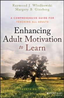 Enhancing Adult Motivation to Learn : A Comprehensive Guide for Teaching All Adults, Hardback Book