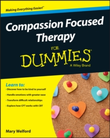 Compassion Focused Therapy For Dummies, Paperback / softback Book