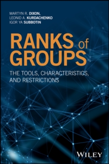 Ranks of Groups : The Tools, Characteristics, and Restrictions, Hardback Book
