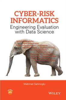 Cyber-Risk Informatics : Engineering Evaluation with Data Science, Hardback Book