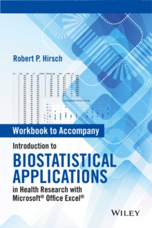Workbook to Accompany Introduction to Biostatistical Applications in Health Research with Microsoft Office Excel, Paperback Book