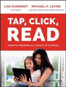 Tap, Click, Read : Growing Readers in a World of Screens, Paperback Book
