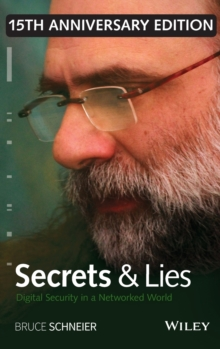 Secrets and Lies : Digital Security in a Networked World, Hardback Book