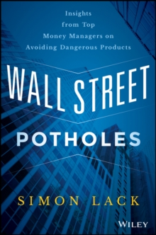 Wall Street Potholes : Insights from Top Money Managers on Avoiding Dangerous Products, Hardback Book
