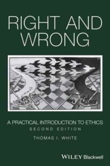 Right and Wrong : A Practical Introduction to Ethics, Paperback Book