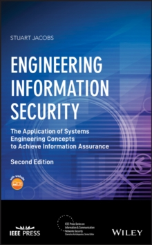 Engineering Information Security : The Application of Systems Engineering Concepts to Achieve Information Assurance, Hardback Book