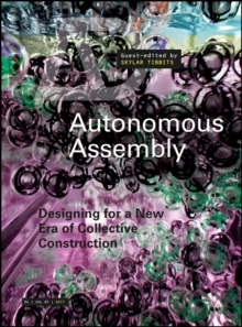 Autonomous Assembly : Designing for a New Era of Collective Construction, Paperback Book