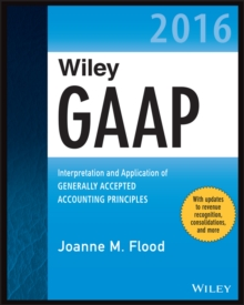 Wiley GAAP 2016 : Interpretation and Application of Generally Accepted Accounting Principles, EPUB eBook