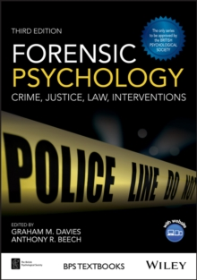 Forensic Psychology : Crime, Justice, Law, Interventions, Paperback / softback Book