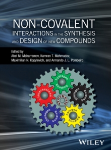 Non-Covalent Interactions in the Synthesis and Design of New Compounds, Hardback Book