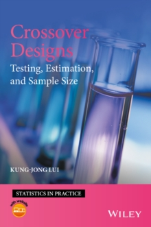 Crossover Designs : Testing, Estimation and Sample Size, Hardback Book