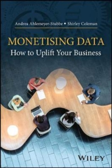 Monetising Data : How to Uplift Your Business, Hardback Book